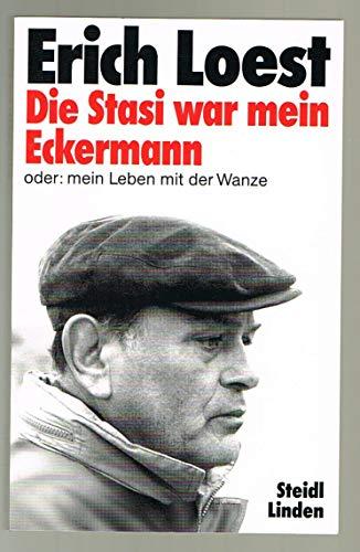 9783882431780: Die Stasi war mein Eckermann: Oder, mein Leben mit der Wanze