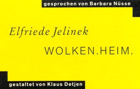 Wolken.Heim w/ cd [ Wolken Heim ]: Jelinek , Elfriede