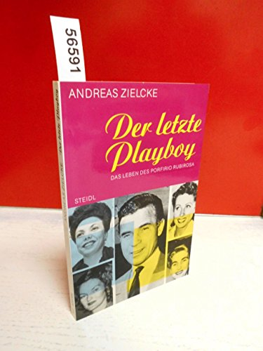 9783882433050: Der letzte Playboy. Das Leben des Porfirio Rubirosa.