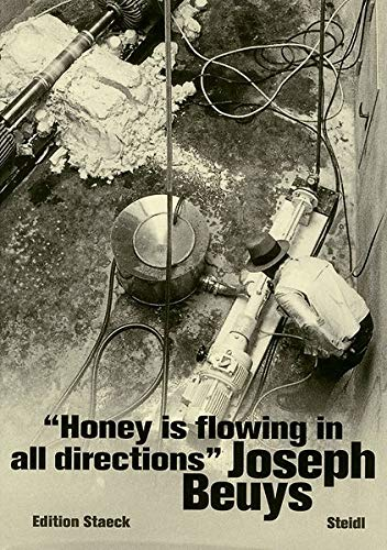 Joseph Beuys: Honey Is Flowing In All Directions (3882435380) by [???]