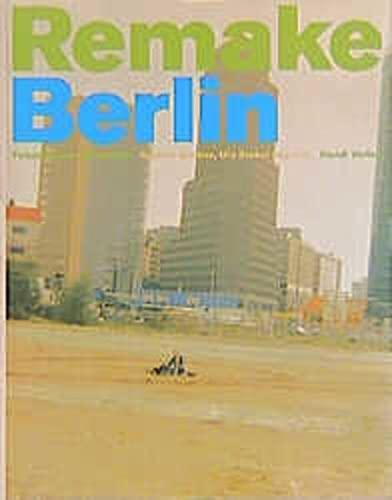 Remake Berlin: Foldenyi, Laszlo; Kapielski, Thomas; Maron, Monika; Ozdamar, Emine Sevgi; Zschokke, ...