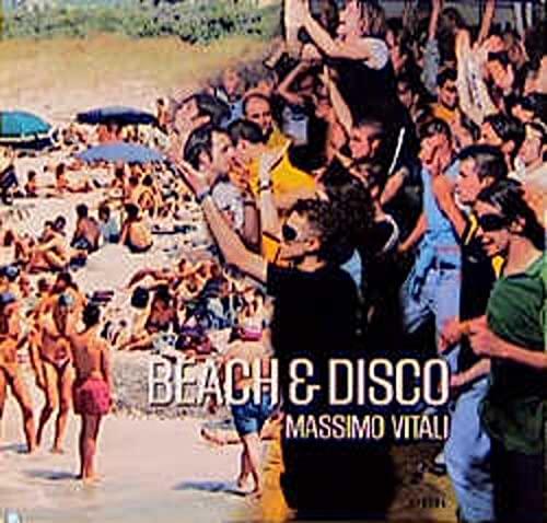 Massimo Vitali: Beach & Disco (Steidl collectors: Lingwood, James