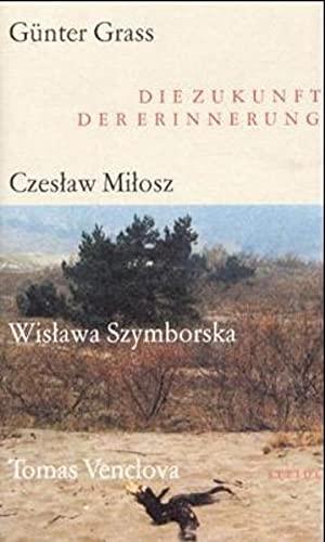 Die Zukunft der Erinnerung. - signiert von Tomas Venclova und Günter Grass - Venclova, Tomas; Grass, Günter, Szymborska, Wislawa; Milosz, Czeslaw