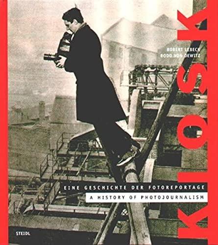 Kiosk. A History of Photojournalism: Editor-Bodo von Dewitz;