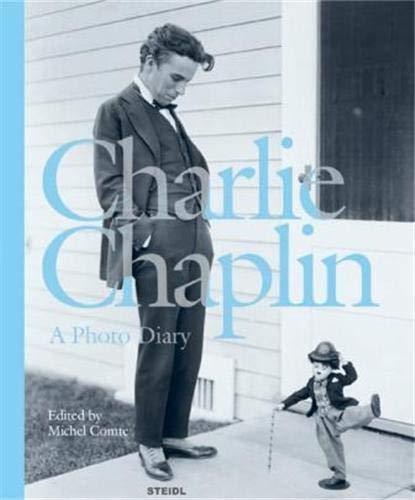 Charlie Chaplin: A Photo Diary: Comte, Michel; Stourdz�, Sam