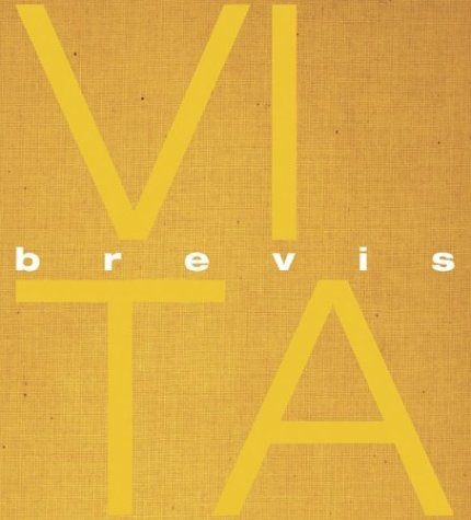 Vita Brevis. History, Landscape, and Art 1998 - 2003. With contributions by Jessica Morgan, John ...