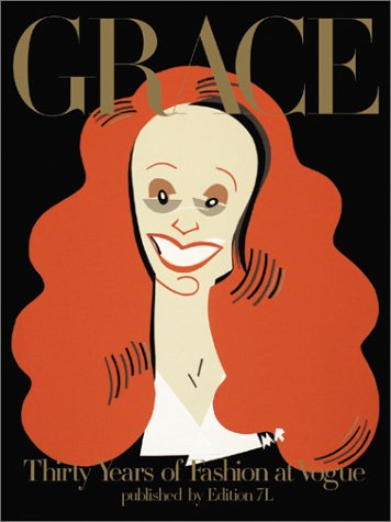 Grace: Thirty Years Of Fashion At Vogue: Lindbergh, Peter; Weber, Bruce; Roberts, Michael
