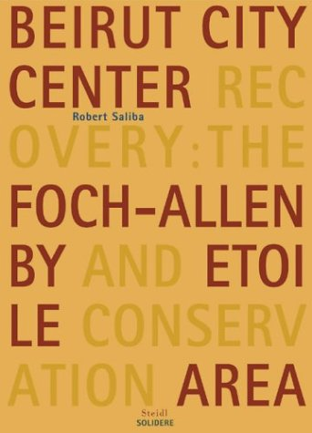 Beirut City Center Recovery The Foch-Allen by and Etoile Conservation Area