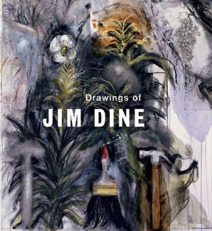 Drawings of Jim Dine: Dine, Jim and Judith Brodie