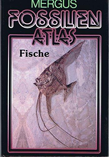 Fossilien Atlas - Fische: Frickhinger, Karl Albert
