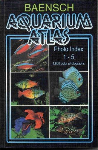 9783882445053: Baensch Aquarium Atlas Photo Index 1-5 (NEW REVISED THIRD EDITION 2007)