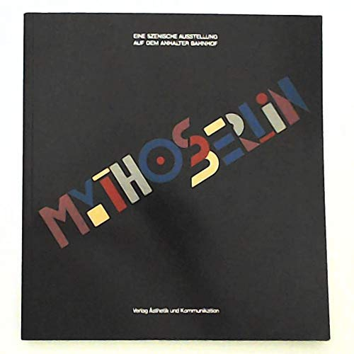 9783882451474: Mythos Berlin. Ausstellungskatalog