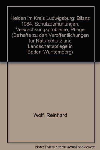 9783882510690: Heiden im Kreis Ludwigsburg: Bilanz 1984, Schutzbemühungen, Verwachsungsprobleme, Pflege (Livre en allemand)