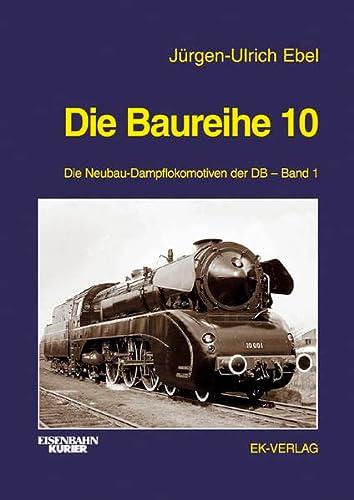 9783882551013: Die Baureihe 10: Die Neubau-Dampflokomotiven der DB 1