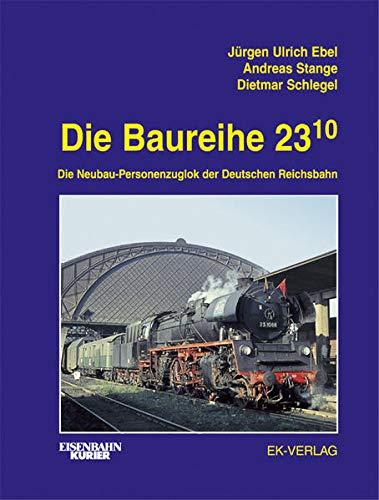 DIe Baureihe 23.10. Die Neubau-Personenzuglok der DR.: Ebel, J�rgen-Ulrich, Andreas Stange und ...