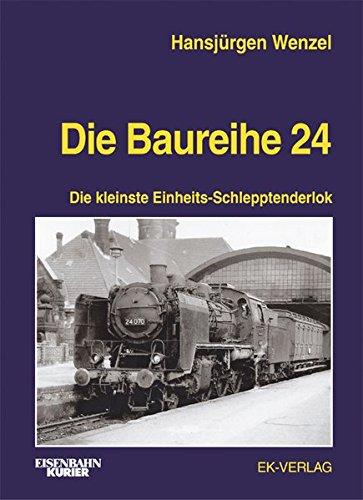 Die Baureihe 24: Die kleinste Einheits-Schlepptenderlok (EK-Baureihenbibliothek). - Wenzel, Hansjürgen