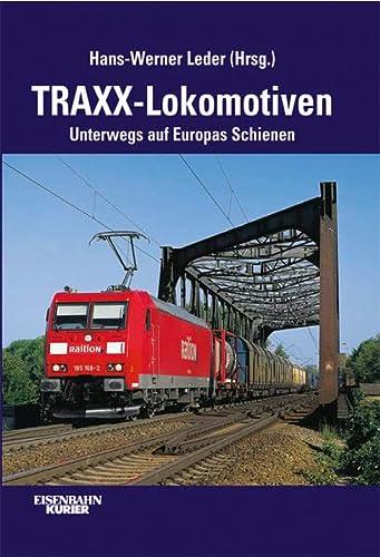 9783882551327: Traxx-Lokomotiven: Unterwegs auf Europas Schienen