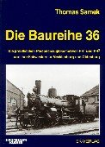 Die Baureihe 36.0-4: Die preussischen Personenzugloks der Gattungen P4/1 und P4/2 Samek, Thomas: ...