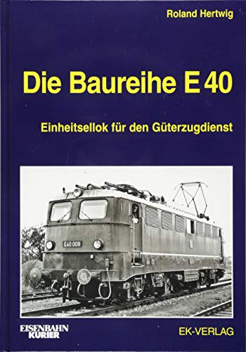 Die Baureihe E 40: Roland Hertwig