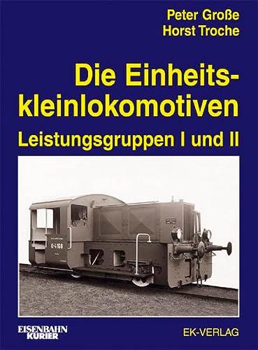 9783882552171: Die Einheitskleinlokomotiven: Leistungsgruppen 1 und 2