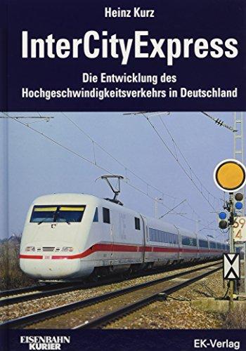 InterCityExpress: Heinz D. Kurz