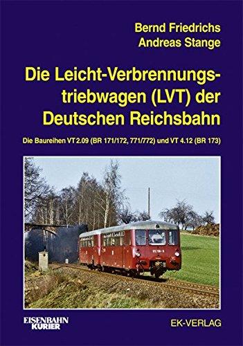 Die Leichtverbrennungs-Triebwagen (LVT) der Deutschen Reichsbahn: Bernd Friedrichs