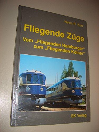 """Fliegende Züge : vom """"Fliegenden Hamburger"""" zum """"Fliegenden Kölner"""". ..."""