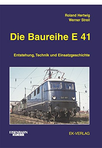 Die Baureihe E 41: Werner Streil