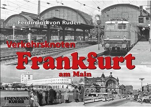 9783882552461: Verkehrsknoten Frankfurt am Main: Von den Anfängen bis in die Jahre um 1980