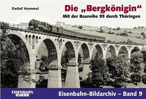 9783882553482: Die Bergkönigin. Mit der Baureihe 95 durch Thüringen: Mit der Baureihe 95 durch Thürigen