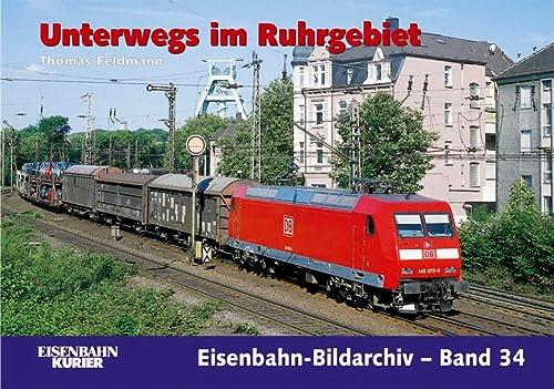 9783882553734: Unterwegs im Ruhrgebiet: Eisenbahn zwischen Kohle, Stahl und Industriekultur