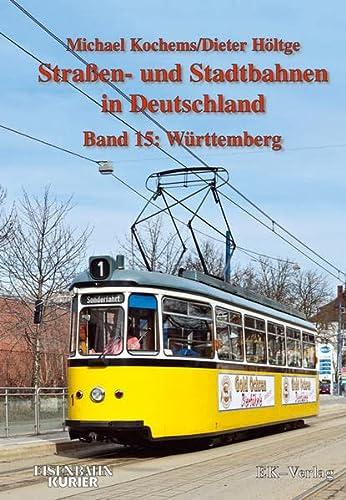 Strassen- und Stadtbahnen in Deutschland / Württemberg: Michael Kochems