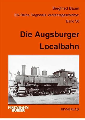 9783882554441: Die Augsburger Localbahn