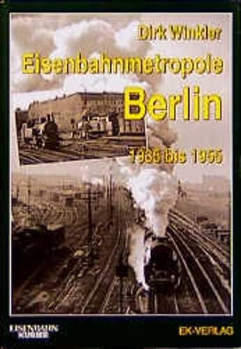 9783882555639: Eisenbahnmetropole Berlin 1935 bis 1955