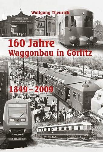 150 Jahre Waggonbau in Görlitz 1849 - 1999 - Theurich, Wolfgang