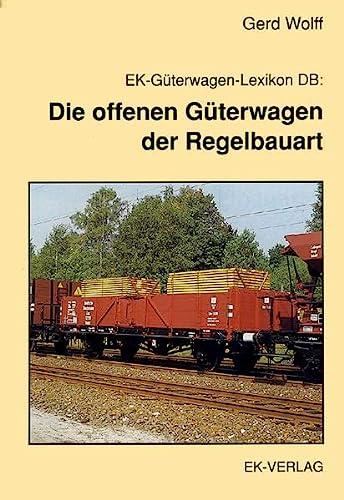 9783882556490: EK-Güterwagen-Lexikon DB, Die offenen Güterwagen der Regelbauart