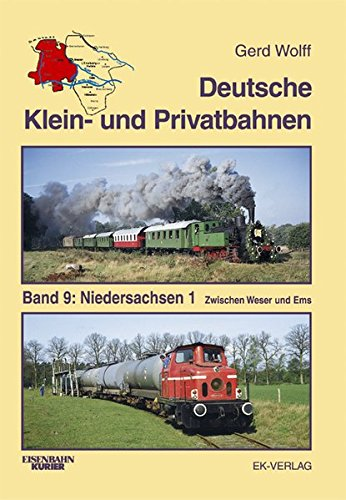 Deutsche Klein- und Privatbahnen 9: Niedersachsen 1. Zwischen Weser und Ems [Gebundene Ausgabe] Gerd Wolff (Autor) Deutsche Klein- und Privatbahnen Teil 1 Band 9 Niedersachsen 1 Zwischen Weser und Ems