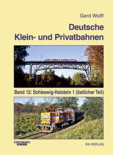 9783882556711: Deutsche Klein- und Privatbahnen: Schleswig-Holstein 1 (östlicher Teil)