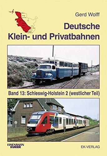 Deutsche Klein- und Privatbahnen: Schleswig-Holstein 2 (westlicher Teil): Gerd Wolff