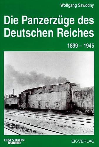 9783882556780: Die Panzerzuge des Deutschen Reiches, 1899-1945