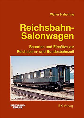 9783882556797: Reichsbahn-Salonwagen: Bauarten und Einsätze zur Reichsbahn- und Bundesbahnzeit