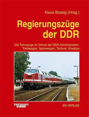 9783882556889: Regierungszüge der DDR: Die Fahrzeuge im Dienst der DDR-Administration: Triebwagen, Salonwagen, Technik, Einsätze
