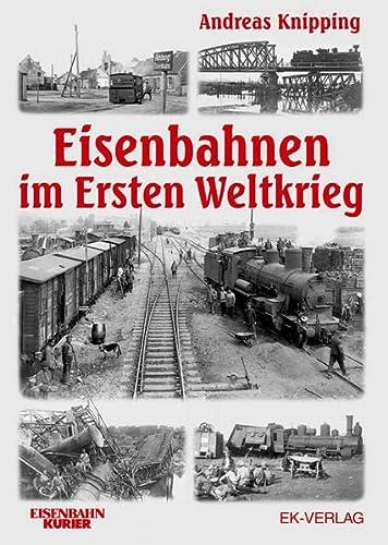 9783882556919: Eisenbahnen im Ersten Weltkrieg.