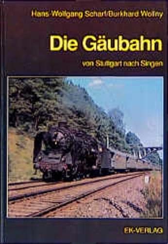 Die Gäubahn von Stuttgart nach Singen.: Scharf, Hans-Wolfgang u.