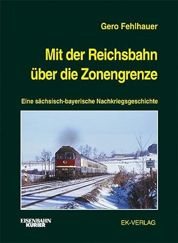 9783882557282: Mit der Reichsbahn über die Zonengrenze