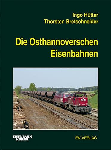 9783882557305: Die Osthannoverschen Eisenbahnen