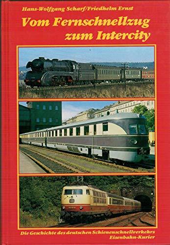 Vom Fernschnellzug zum Intercity (German Edition): Scharf, Hans-Wolfgang