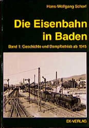 Die Eisenbahn in Baden, 2 Bde., Bd.1,: Hans-Wolfgang Scharf