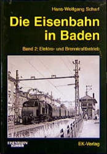 Die Eisenbahn in Baden, 2 Bde., Bd.2,: Hans-Wolfgang Scharf