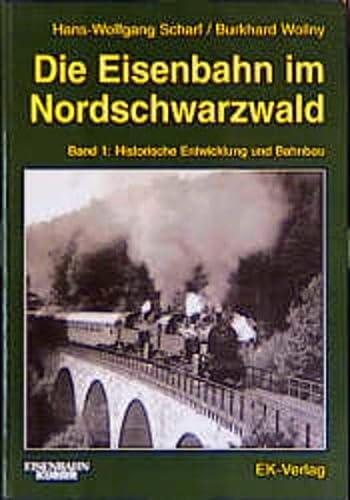 9783882557633: Die Eisenbahn im Nordschwarzwald, Bd.1, Historische Entwicklung und Bahnbau
